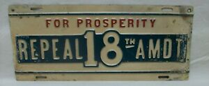 """Vintage """"Repeal 18th Amendment"""" License Plate (Metal 12""""x 5-1/4"""") For Prosperity"""