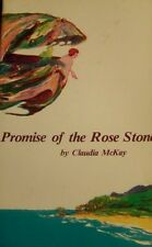 PROMISE OF THE ROSE STONE by Claudia McKay - FIRST EDITION