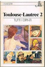 TOULOUSE-LAUTREC 2 - TUTTI I DIPINTI - BUR ARTE 1980