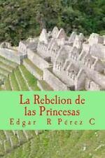 Cronicas de Tahirza: La Rebelion de Las Princesas by Edgar Pérez C (2014,...