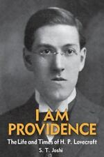 I Am Providence: The Life And Times Of H. P. Lovecraft, Volume 1: By S. T. Joshi
