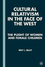 Cultural Relativism in the Face of the West : The Plight of Women and Female...