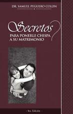 Secretos para Ponerle Chispa a Su Matrimonio by Samuel Peguero Colon (2012,...