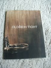 Oldrich Tichy. I Live Alone in the Woods. Prague City Gallery.  Czech Rep. 2014