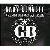 Gary Bennett - You Are Never Nice to Me (2010)