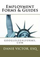 Employment Forms and Guides : Googlelegalforms. Com by Esquire, Ms. Danie,...