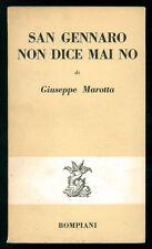 MAROTTA GIUSEPPE SAN GENNARO NON DICE MAI NO BOMPIANI 1957