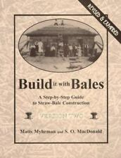 Build It with Bales Version 2 : A Step-by-Step Guide to Straw-Bale Construction