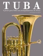 Tuba : 4 Piezas para Tuba con Acompañamiento de Piano by Javier Marcó (2012,...