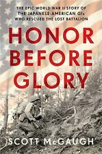 Honor Before Glory : The Epic World War II Story of the Japanese-American GIs Wh