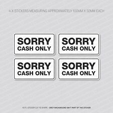 4 x Sorry Cash Only Stickers - Shop - Business - Snack Van - Taxi  - SKU5871