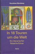 IN 18 TOUREN UM DIE WELT Ein literarischer ReiseVerführer Dorothea Nürnberg