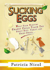 Sucking Eggs: What Your Wartime Granny Could Teach You About Diet, Thrift and...