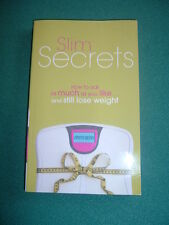 Slim Secrets: How to Eat as Much as You Like and Still Lose Weight by Anita B...