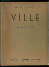 MORETTI BRUNO VILLE HOEPLI 1944 ARCHITETTURA EDILIZIA INGEGNERIA SECONDA EDIZ.