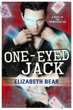 NEW - One-Eyed Jack (The Promethean Age) by Bear, Elizabeth