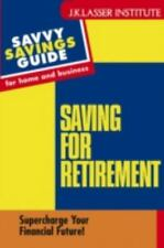 Saving For Retirement: Supercharge Your Financial Future! (Savvy Savings Guide f