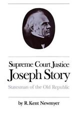 Supreme Court Justice Joseph Story: Statesman of the Old Republic (Studies in L