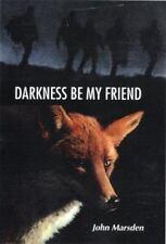 Darkness Be My Friend (The Tomorrow Series #4), John Marsden, Good Condition, Bo
