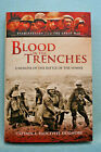 Blood in the Trenches - Battle of the Somme - Capt. Radclyffe Dugmore - HB