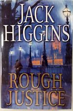 Rough Justice - Jack Higgins - PERFECT Hardcover First Edition - 2008