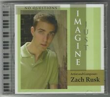 No Questions, Just Imagine by ZACH RUSK -  2010 (NEW SEALED) CD