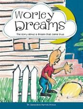 Worley Dreams : The Story about a Dream That Came True by Genevieve Parrott...
