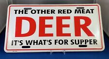 The Other Red Meat DEER It's What's For Supper Vintage Metal Hunting Truck Tag