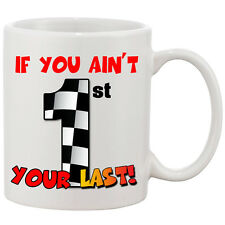 Funny Mug - If You Ain't First Your Last - Printed on Both Sides - Movie Line