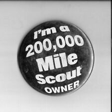 New ListingInternational Harvester I'm a 200,000 Mile Scout Owner Pin