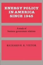 Energy Policy in America since 1945: A Study of Business-Government Relations (S