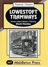 Lowestoft Tramways by David Mackley (Hardback, 2010)