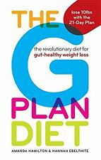 The G Plan Diet: The revolutionary diet for gut-healthy weight loss By Amanda H