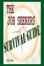 The Job Seekers Survival Guide by Terry Cobb (2014, Paperback)