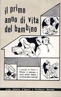 IL PRIMO ANNO DI VITA DEL BAMBINO  CARLO DE SANCTIS 1957  L. I. D'IGENE(JA35)