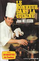 Livre le bonheur dans la cuisine Jean Melisson book