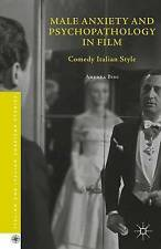 Male Anxiety and Psychopathology in Film: Comedy Italian Style (Italian and Ital