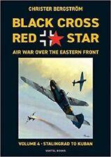 HARDCOVER BLACK CROSS RED STAR AIR WAR OVER THE EASTERN FRONT VOLUME 4 STALINGR