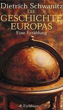 Die Geschichte Europas von Schwanitz, Dietrich | Buch | Zustand gut