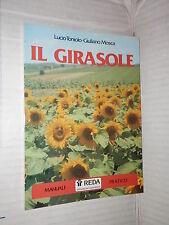 IL GIRASOLE Manuale pratico Lucio Toniolo Giuliano Mosca REDA 1989 manuale libro