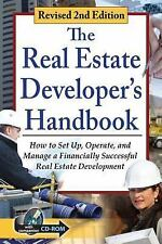 The Real Estate Developer's Handbook : How to Set Up, Operate, and Manage a...