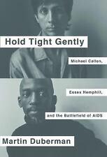 Hold Tight Gently : Michael Callen, Essex Hemphill, and the Battlefield of...