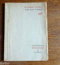 LE TEMOIN INVISIBLE J. Tardieu  NRF Collection métamorphoses n° 15 1943 1° Edit