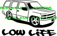 Low Rider Life Square Body Suburban Tahoe SS Chevy Custom Vinyl Decal Sticker