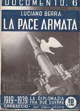 STORIA BERRA LA PACE ARMATA 1919-1939 LA DIPLOMAZIA FRA LE DUE GUERRE