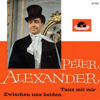 """Peter Alexander Tanz Mit Mir / Zwischen Uns 7"""" Single Vinyl Schallplatte 54298"""