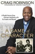 A Game of Character: A Family Journey from Chicago's Southside to the Ivy League