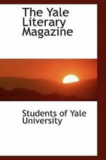 The Yale Literary Magazine: By Students of Yale University