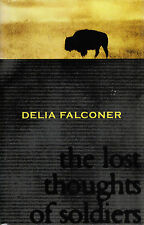 The Lost Thoughts of Soldiers by Delia C. Falconer Signed by Author Hardcover/DJ