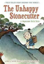The Unhappy Stonecutter: A Japanese Folk Tale by Guillain, Charlotte -Paperback